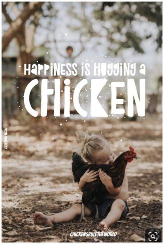 Happiness Is Hugging A Chicken